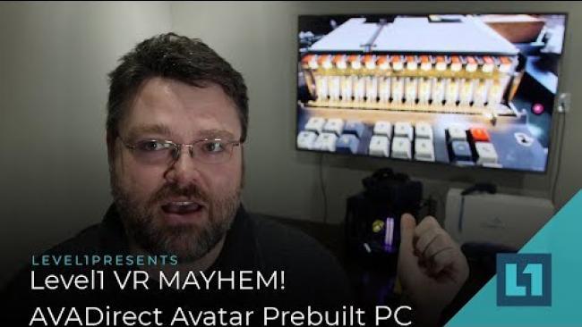 Embedded thumbnail for Level1 VR MAYHEM! -- AVADirect Prebuilt Avatar Signature VR Ready Desktop