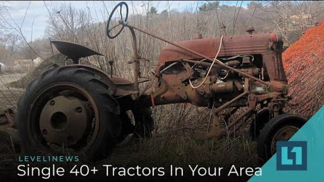 Embedded thumbnail for Level1 News January 17 2020: Single 40+ Tractors In Your Area