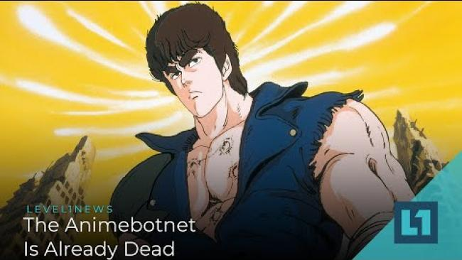 Embedded thumbnail for Level1 News May 15 2020: The Animebotnet is Already Dead