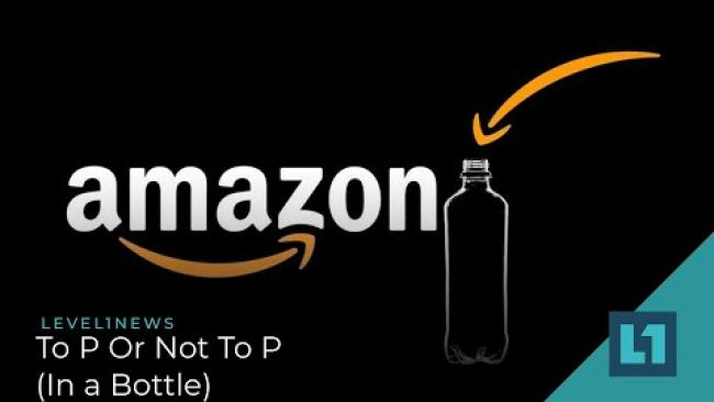 Embedded thumbnail for Level1 News March 31 2021: To P Or Not To P (In a Bottle)