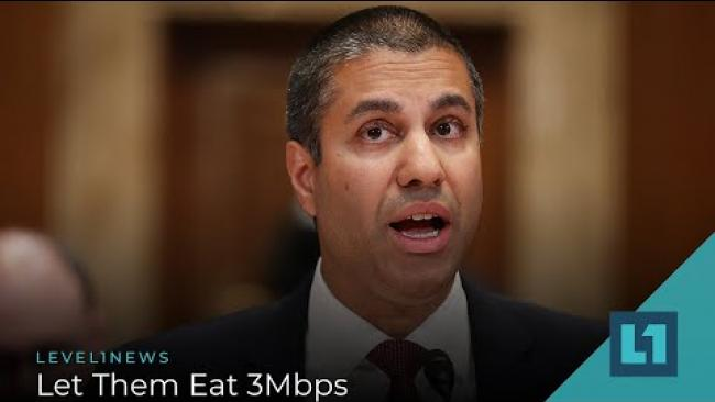 Embedded thumbnail for Level1 News January 26 2021: Let Them Eat 3Mbps