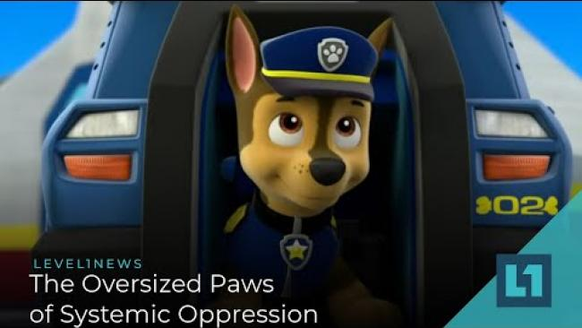 Embedded thumbnail for Level1 News June 19 2020: The Oversized Paws of Systemic Oppression