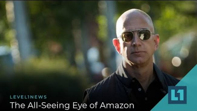 Embedded thumbnail for Level1 News December 9 2020: The All-Seeing Eye of Amazon