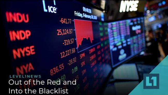 Embedded thumbnail for Level1 News May 26 2020: Out of the Red and Into the Blacklist
