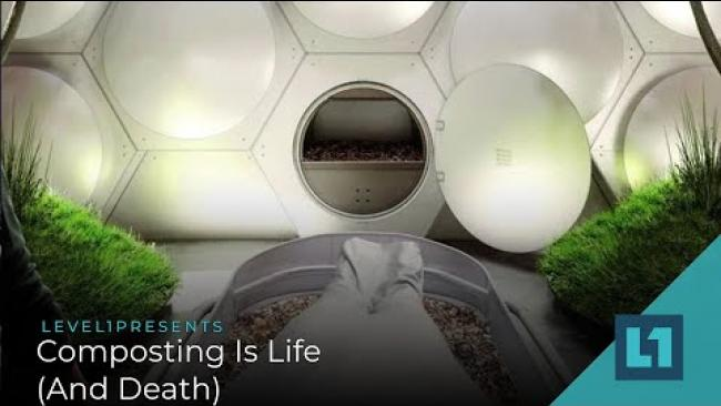 Embedded thumbnail for Level1 News March 26 2021: Composting Is Life (And Death)