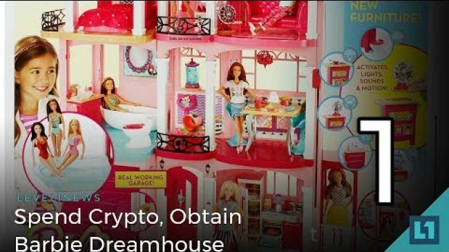 Embedded thumbnail for Level1 News February 27 2018: Spend Crypto, Obtain Barbie Dreamhouse PART 1
