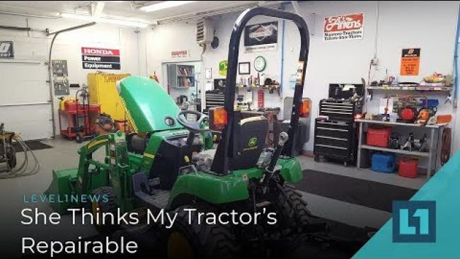 Embedded thumbnail for Level1 News April 2-5 2019: She Thinks My Tractor's Repairable Patron Edition