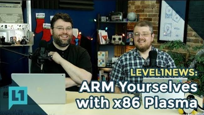 Embedded thumbnail for Level1 News: ARM Yourselves with x86 Plasma 2016-12-12