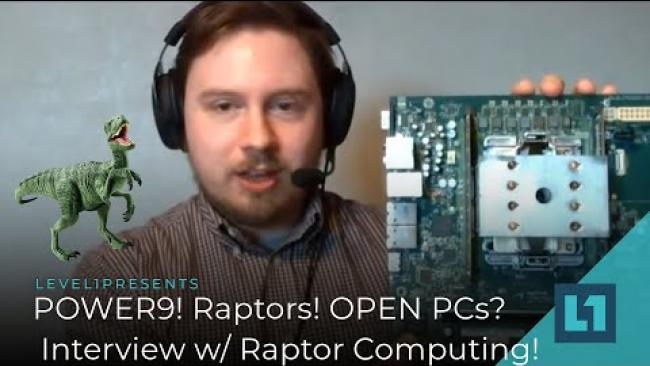 Embedded thumbnail for POWER9 & Raptors? Oh my! - TalosII Talk & Interview w/ Raptor Computing Systems
