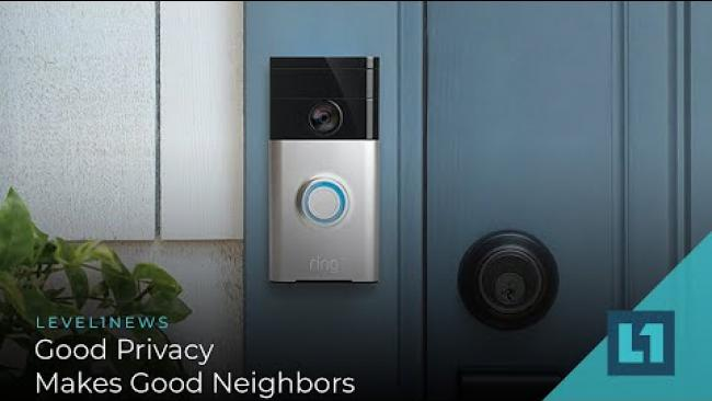 Embedded thumbnail for Level1 News October 19 2021: Good Privacy Makes Good Neighbors