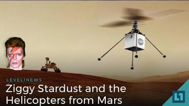 Embedded thumbnail for Level1 News May 18 2018: Ziggy Stardust and the Helicopters from Mars
