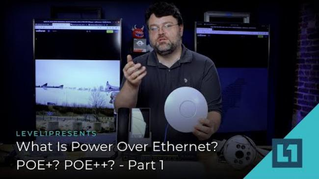 Embedded thumbnail for What Is Power Over Ethernet? POE+? POE++? - Part 1