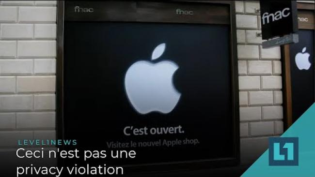 Embedded thumbnail for Level1 News March 23 2021: Ceci n'est pas une privacy violation