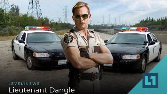 Embedded thumbnail for Level1 News August 4 2020: Lieutenant Dangle