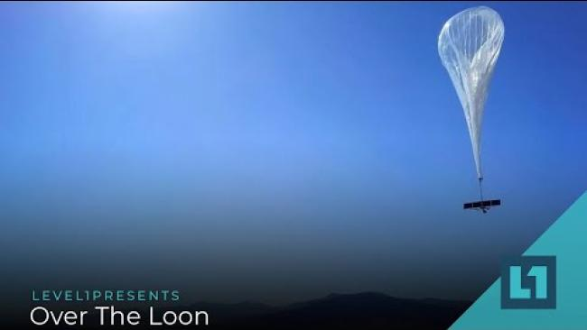 Embedded thumbnail for Level1 News July 14 2020: Over The Loon