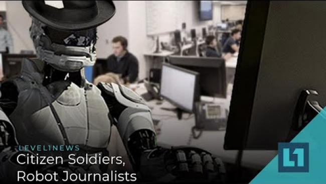 Embedded thumbnail for Level1 News June 3 2020: Citizen Soldiers, Robot Journalists