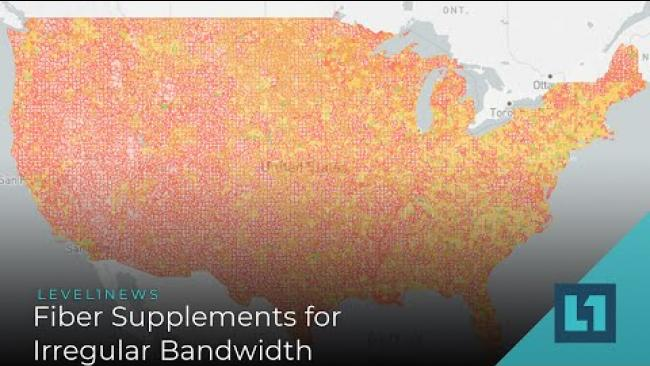 Embedded thumbnail for Level1 News June 30 2020: Fiber Supplements for Irregular Bandwidth