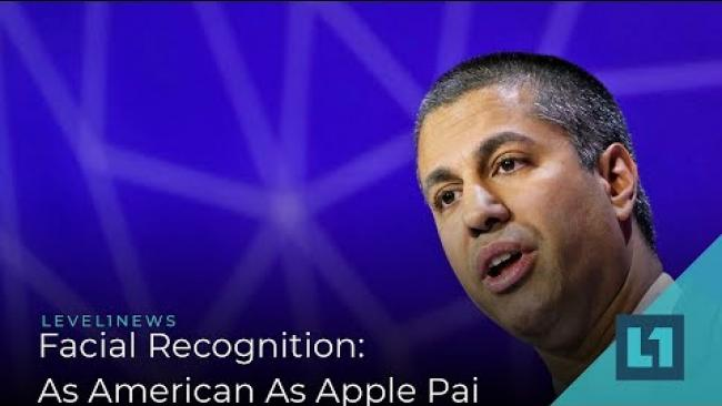 Embedded thumbnail for Level1 News December 10 2019: Facial Recognition: As American As Apple Pai