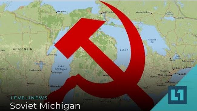 Embedded thumbnail for Level1 News March 19 2019: Soviet Michigan Patreon Edition
