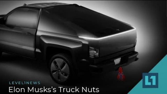 Embedded thumbnail for Level1 News March 20 2019: Elon Musk's Truck Nuts