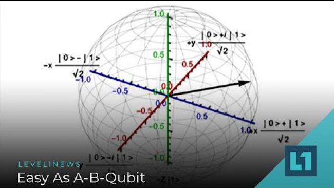 Embedded thumbnail for Level1 News August 10 2020: Easy As A-B-Qubit
