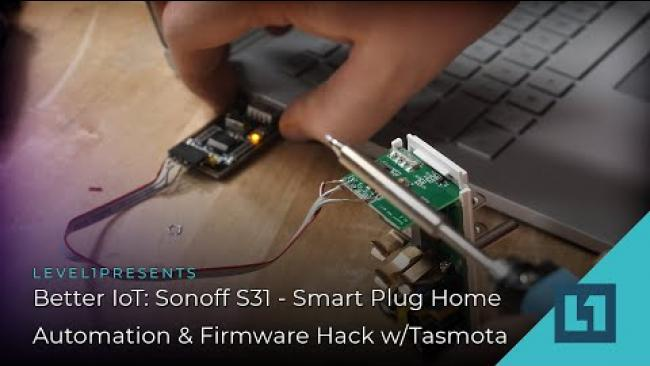 Embedded thumbnail for Better IoT: Sonoff S31 - Smart Plug Home Automation - Replace Firmware w/Tasmota