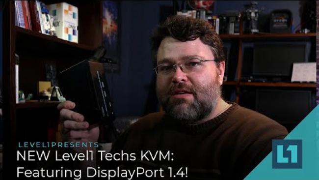 Embedded thumbnail for NEW Level1Techs KVM: DisplayPort 1.4!