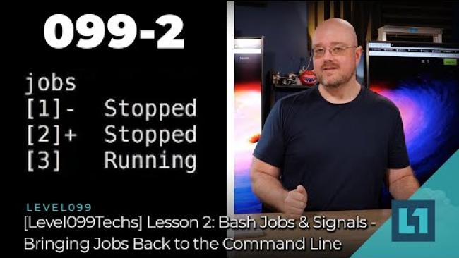 Embedded thumbnail for [Level099Techs] Lesson 2: Bash Jobs & Signals - Bringing Jobs Back To The Command Line