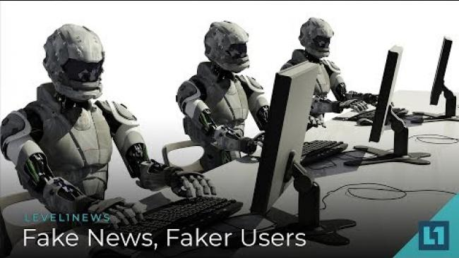 Embedded thumbnail for Level1 News July 31 2018: Fake News, Faker Users