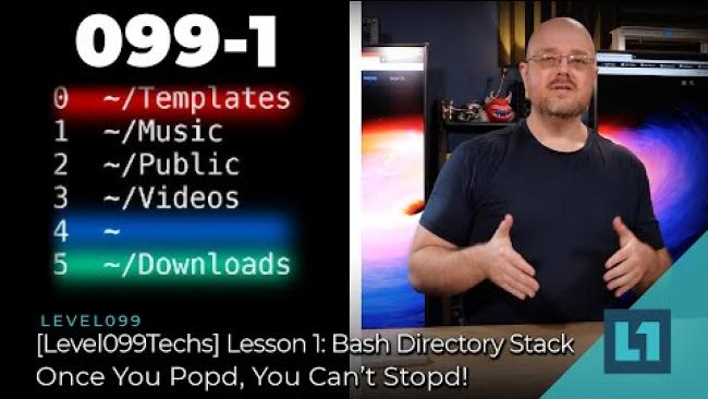 Embedded thumbnail for [Level099Techs] Lesson 1: Bash Directory Stack - Once You Popd, You Can't Stopd!