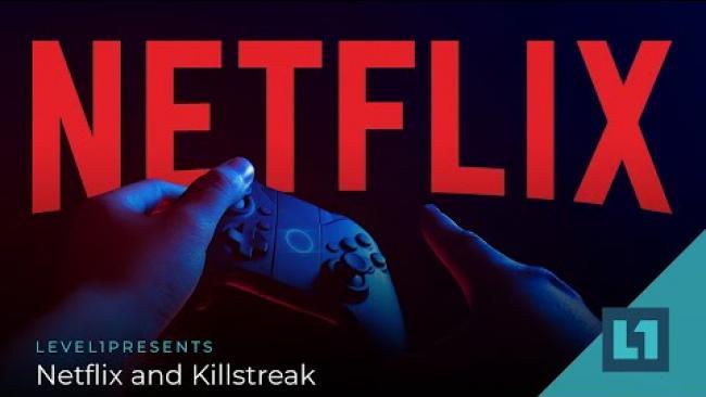 Embedded thumbnail for Level1 News September 1 2021: Netflix and Killstreak