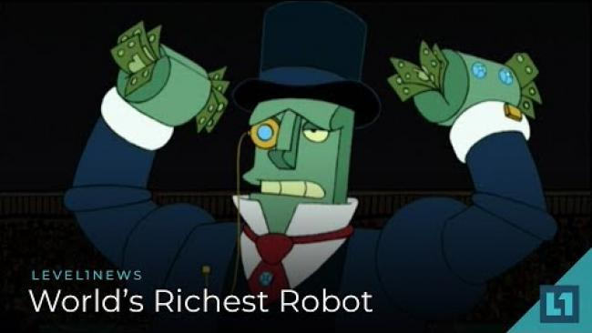 Embedded thumbnail for Level1 News July 11 2018: World's Richest Robot